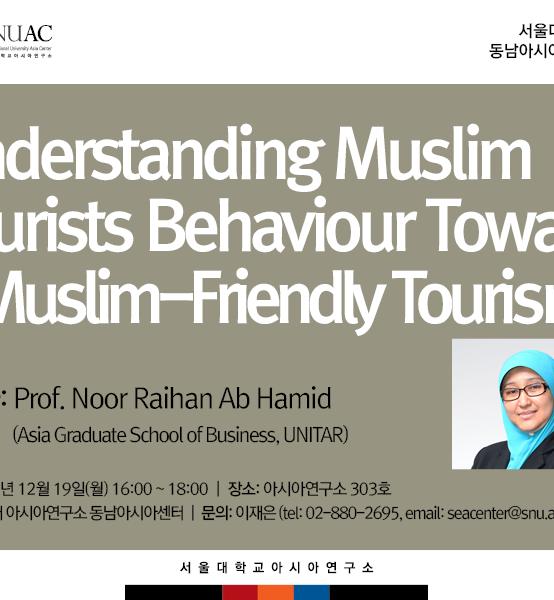 Understanding Muslim Tourists Behaviour Toward a Muslim-Friendly Tourism