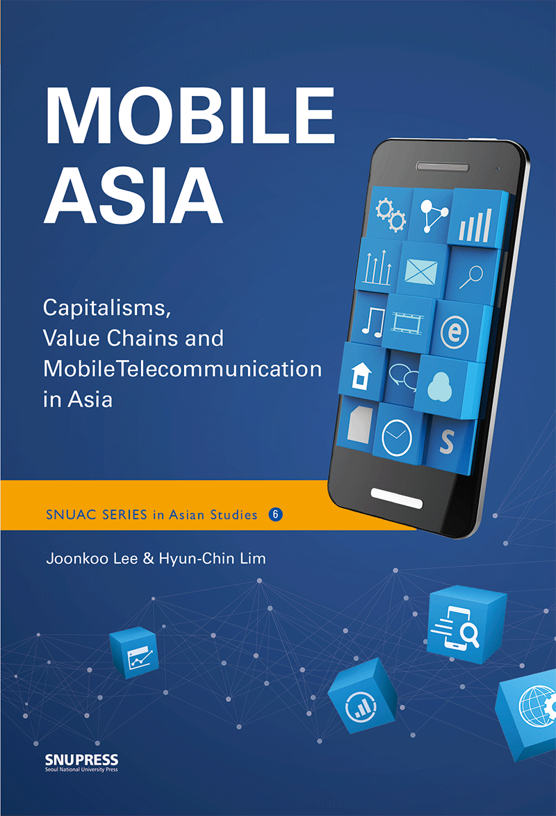 Mobile Asia: Capitalisms, Value Chains, and Mobile Telecommunication in Asia